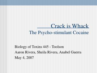 Crack is Whack The Psycho-stimulant Cocaine