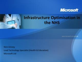 Nick Umney Lead Technology Specialist Health  Education Microsoft Ltd