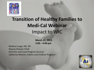 Transition of Healthy Families to Medi-Cal Webinar Impact to WIC