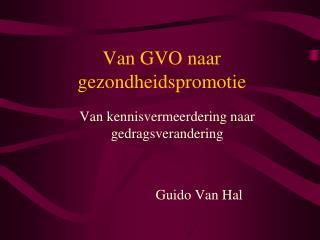 Van GVO naar gezondheidspromotie