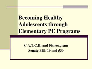 Becoming Healthy Adolescents through Elementary PE Programs