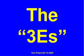 "The ""3Es"" Tom Peters/02.15.2006"