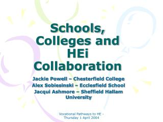 Schools, Colleges and HEi Collaboration
