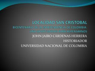 LOCALIDAD SAN CRISTOBAL BICENTENARIO DE LA INDEPENDENCIA DE COLOMBIA: UNA OPORTUNIDAD PARA REPENSARNOS