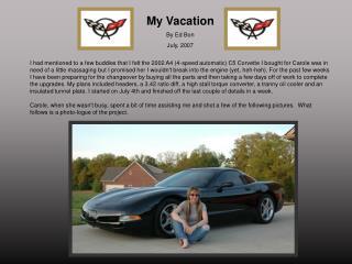 My Vacation By Ed Bon July, 2007