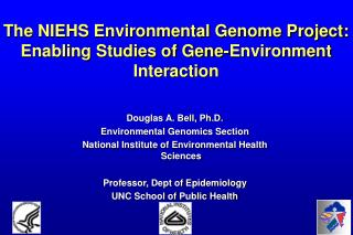The NIEHS Environmental Genome Project:  Enabling Studies of Gene-Environment Interaction