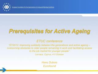 Prerequisites  for  Active Ageing