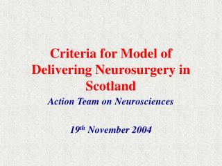 Criteria for Model of Delivering Neurosurgery in Scotland