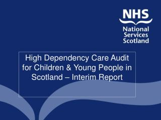 High Dependency Care Audit for Children & Young People in Scotland  – Interim Report