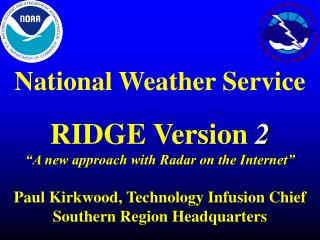 "National Weather Service  RIDGE Version  2 ""A new approach with Radar on the Internet"""
