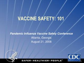 VACCINE SAFETY: 101
