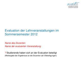 Evaluation der Lehrveranstaltungen im Sommersemester 2012