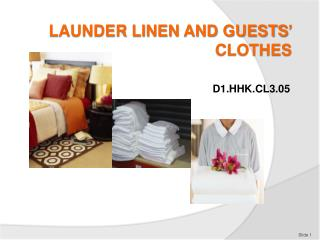 LAUNDER LINEN AND GUESTS� CLOTHES