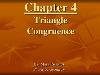 Chapter 4 Triangle Congruence