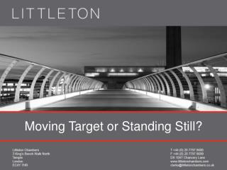 Moving Target or Standing Still?