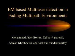 EM based Multiuser detection in Fading Multipath Environments