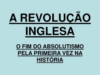 A REVOLU  O INGLESA