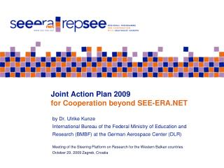 Joint Action Plan 2009 for Cooperation beyond SEE-ERA.NET