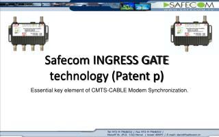 Safecom INGRESS GATE technology Patent p