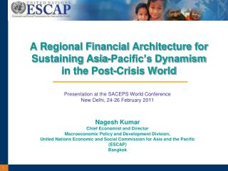 Presentation at the SACEPS World Conference New Delhi, 24-26 February 2011 Nagesh Kumar