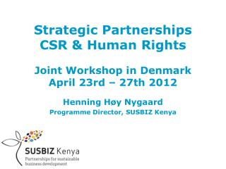 Strategic Partnerships CSR & Human Rights Joint Workshop in Denmark April 23rd – 27th 2012