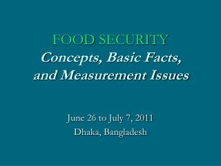FOOD  SECURITY C oncepts, Basic Facts, and Measurement Issues