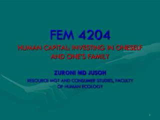 FEM 4204 HUMAN CAPITAL: INVESTING IN ONESELF AND ONE'S FAMILY