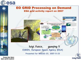 EO GRID Processing on Demand ESA grid activity report on 2007