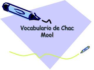 Vocabulario  de  Chac Mool