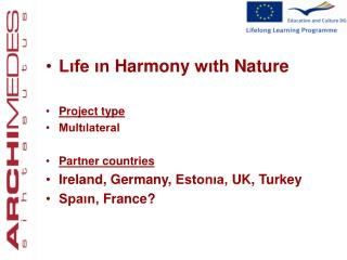 Lıfe ın Harmony wıth Nature Project type Multılateral P artner countries