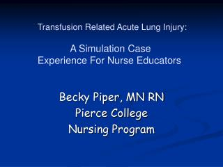 Becky Piper , MN RN Pierce College  Nursing Program