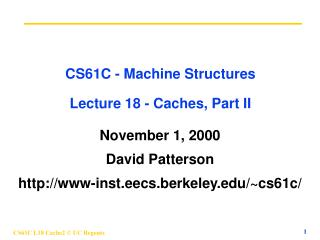 CS61C - Machine Structures Lecture 18 - Caches, Part II