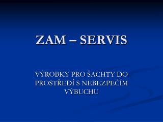 ZAM � SERVIS