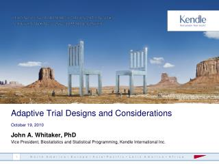 Adaptive Trial Designs and Considerations October 19, 2010