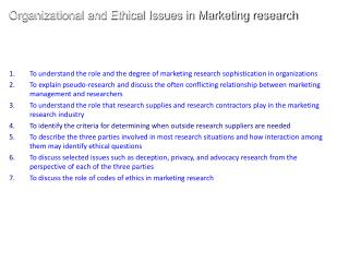 To understand the role and the degree of marketing research sophistication in organizations