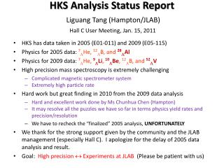 HKS Analysis Status Report Liguang Tang (Hampton/JLAB) Hall C User Meeting, Jan. 15, 2011