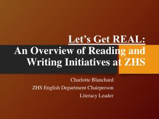Let's Get REAL: An Overview of Reading and Writing Initiatives at ZHS