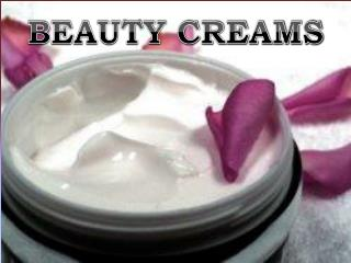 BEAUTY CREAMS