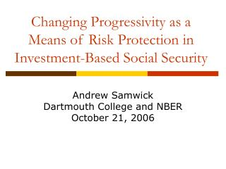 Changing Progressivity as a  Means of Risk Protection in  Investment-Based Social Security