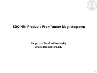 SDO/HMI Products From Vector Magnetograms