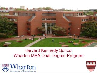 Harvard Kennedy School  Wharton MBA Dual Degree Program
