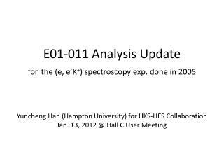 E01-011 Analysis Update for the (e, e'K + ) spectroscopy exp. done in 2005