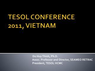 TESOL CONFERENCE 2011, VIETNAM