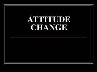 ATTITUDE CHANGE