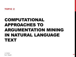 Computational Approaches  to Argumentation Mining in Natural Language Text