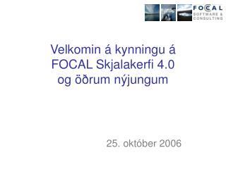 Velkomin á kynningu á  FOCAL Skjalakerfi 4.0 og öðrum nýjungum