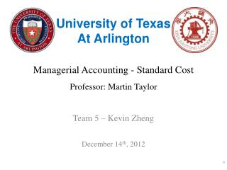 Managerial Accounting - Standard Cost Professor:  Martin Taylor