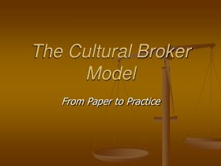 The Cultural Broker Model