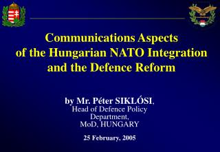 Communications Aspects  of the Hungarian NATO Integration  and the Defence Reform