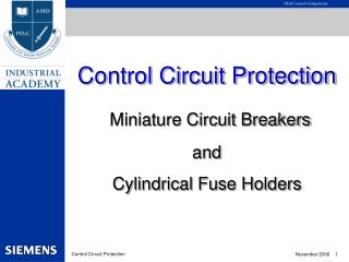 Control Circuit Protection Miniature Circuit Breakers and Cylindrical Fuse Holders